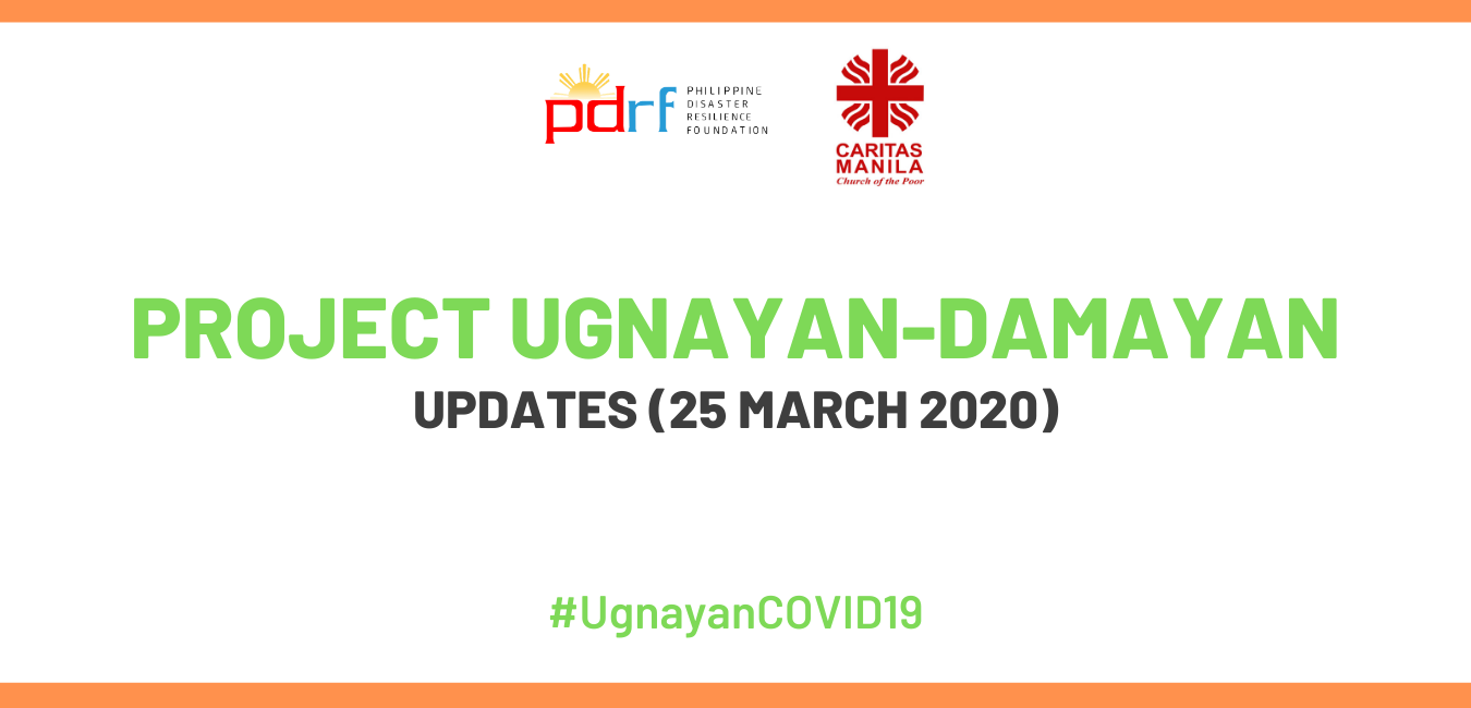 Update on Project Ugnayan & Project Damayan as of March 25, 2020